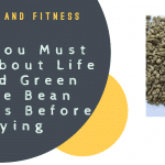 What You Must Know About Life & Food Green Coffee Bean Extracts Before Buying