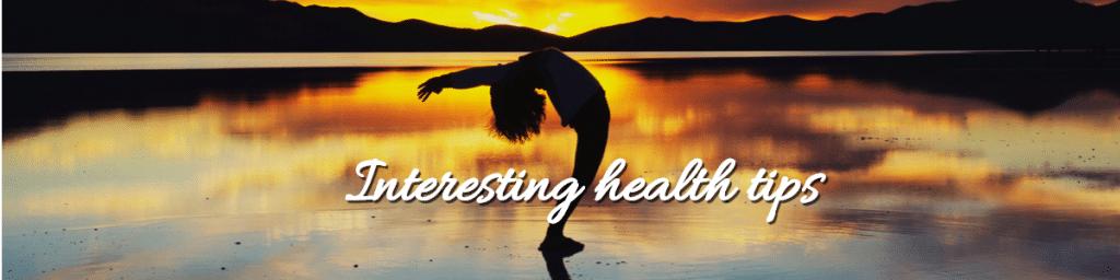 Interesting health tips