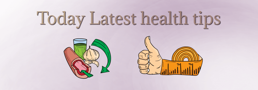 Today Latest health tips