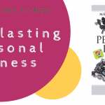 The Key to Long-lasting Personal Fitness