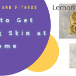 How to Get Glowing Skin at Home