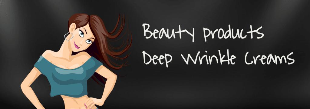 Deep Wrinkle Creams